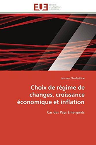 Choix de régime de changes, croissance économique et inflation