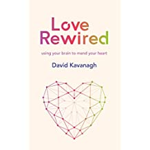 Love Rewired: A New Approach to Successful Relationships