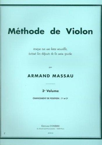 Méthode de violon, volume 3 : Changement de position 1ère et 3ème par Armand Massau