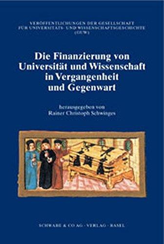 Finanzierung Von Universitat Und Wissenschaft in Vergangenheit Und Gegenwart
