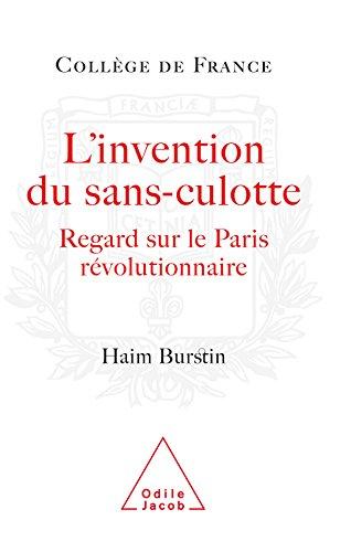L' Invention du sans-culotte: Regard sur le Paris révolutionnaire (Travaux du Collège de France) par Haim Burstin