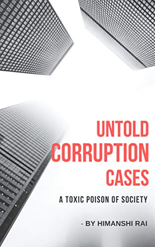 UNTOLD CORRUPTION CASES: A Toxic Poison of Society book cover