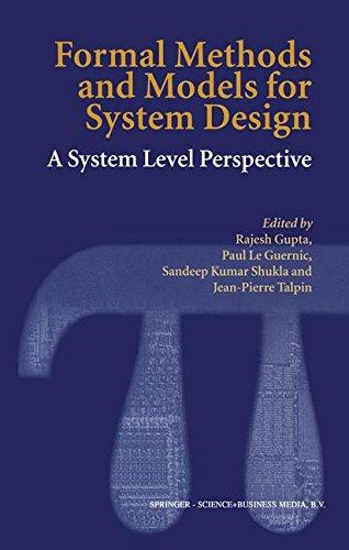 Formal Methods And Models For System Design: A System Level Perspective