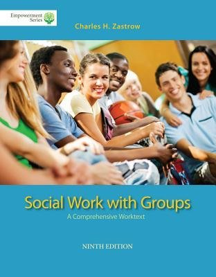 [(Brooks/Cole Empowerment Series: Social Work with Groups: A Comprehensive Worktext (Book Only))] [Author: Charles Zastrow] published on (January, 2014)