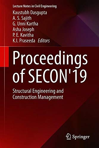 Proceedings of SECON'19: Structural Engineering and Construction Management (Lecture Notes in Civil Engineering, Band 46) - Engineering Civil Management