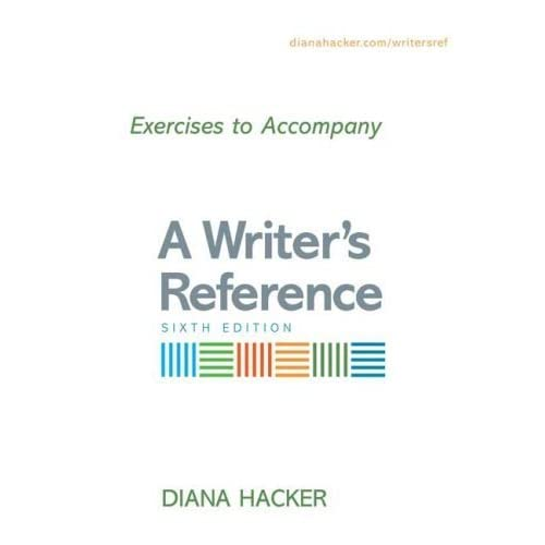 Exercises to Accompany A Writer's Reference Compact Format by Diana Hacker (2006-12-18)