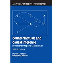 Counterfactuals and Causal Inference: Methods and Principles for Social Research (Analytical Methods for Social Research) by Stephen L. Morgan (2014-11-24)