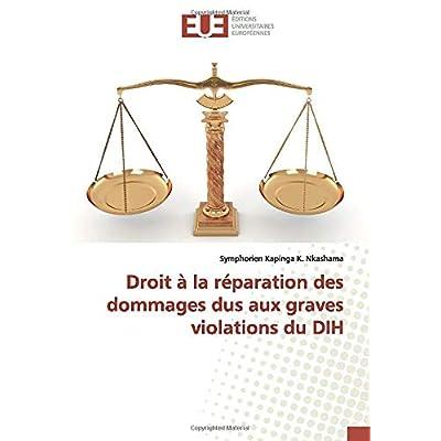 Droit à la réparation des dommages dus aux graves violations du DIH