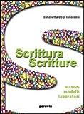 Scrittura scritture. Metodi, modelli, laboratori. Per le Scuole superiori. Con espansione online