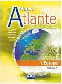 Nuovo atlante. Vol. A-B: L'Europa-L'Italia. Per la Scuola media