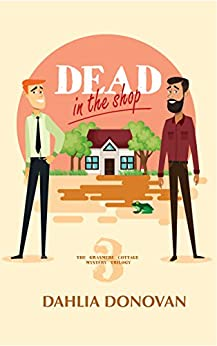 Dead in the Shop: A Romantic Cosy Mystery (Grasmere Cottage Mystery Book 3) by [Donovan, Dahlia]