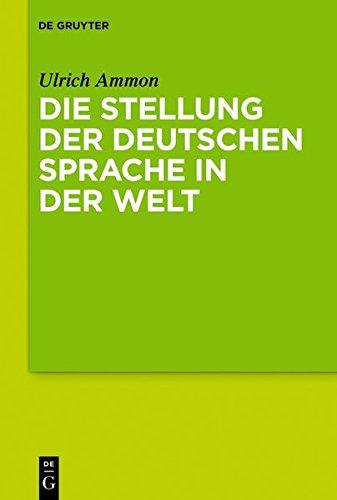 Die Stellung der deutschen Sprache in der Welt - Sprache In Der Sprache