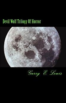 Devil Wolf Trilogy of Horror (English Edition) par [Lewis, Garry  E.]