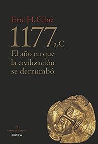 1177 a. C.: El año en que la civilización se derrumbó par Eric H. Cline