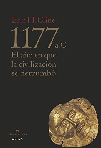 1177 a. C.: El año en que la civilización se derrumbó (Spanish Edition)