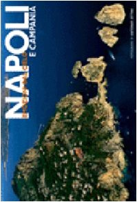 Napoli e Campania. Ediz. illustrata (Italia emozioni dal cielo) por Antonio Attini