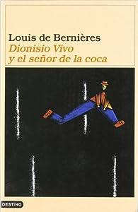 Dionisio Vivo y el dueño de la coca par  Louis de Bernieres