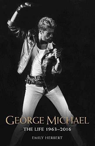 George Michael: The Life 1963-2016 por Emily Herbert