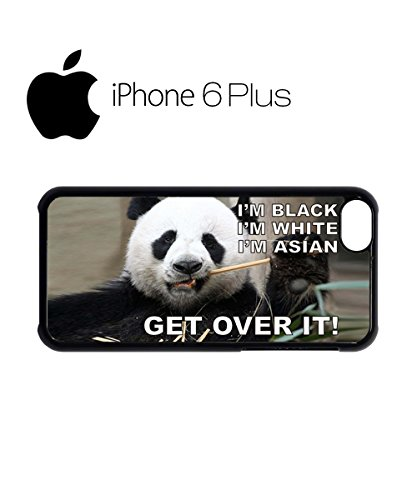 I'm Black I'm White I'm Asian Get Over It Panda Animal Mobile Phone Case Cover iPhone 6 Plus + Black Noir