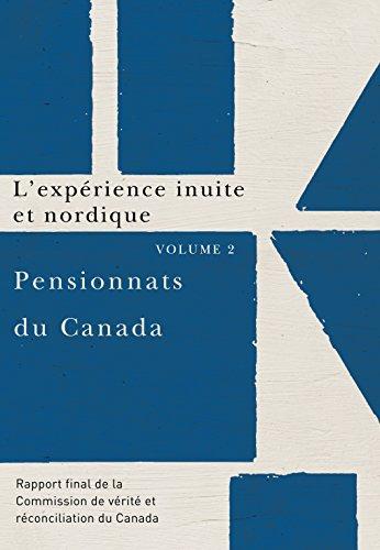 Livre gratuits Pensionnats du Canada : L'expérience inuite et nordique: Rapport final de la Commission de vérité et réconciliation du Canada, Volume 2 pdf, epub