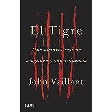 El tigre / The Tiger: Una historia real de venganza y supervivencia / The True Story of Vengeance and Survival