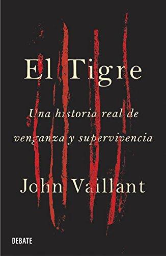 Tigre, El (Debate) por John Vaillant