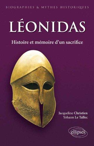 Léonidas : Histoire & mythe d'un sacrifice