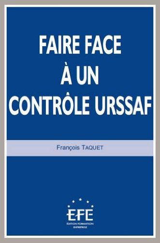 Faire face à un contrôle URSSAF par François Taquet