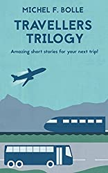 TRAVELLERS TRILOGY: Amazing short stories for your next trip!