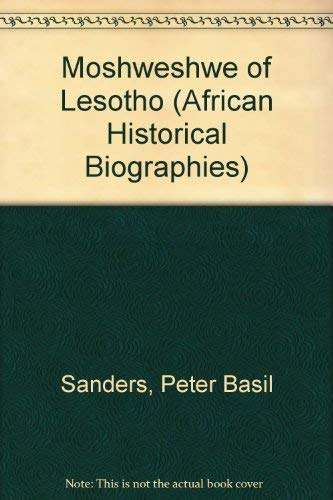 Moseweshwe Of Lesotho Sanders Ahb (African Historical Biographies)