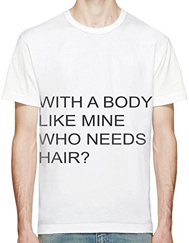 With A Body Like Mine Who Needs Hair Funny Slogan T-shirt sublimazione XX-Large