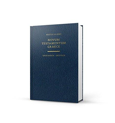 Novum Testamentum Graece (Nestle-Aland): Griechisch - Deutsch