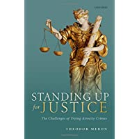 Standing Up for Justice: The Challenges of Trying Atrocity Crimes