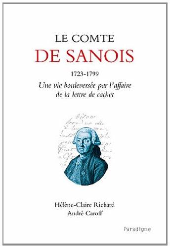 Le comte de Sanois 1723-1799 : Une vie bouleversée par l'affaire de la lettre de cachet