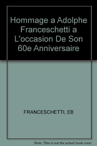 Hommage a Adolphe Franceschetti a L'occasion De Son 60e Anniversaire