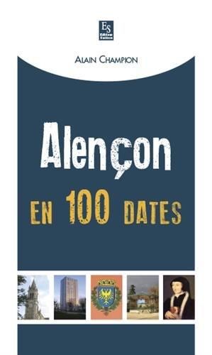 Alencon en 100 dates