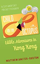 Child Octopus: Edible Adventures in Hong Kong (Zip and Eat Pocket Reader Book 1) (English Edition)
