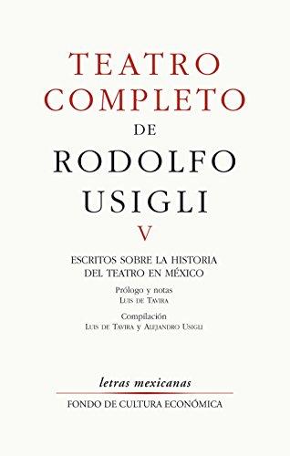 Teatro completo, V. Escritos sobre la historia del teatro en México (Letras Mexicanas)