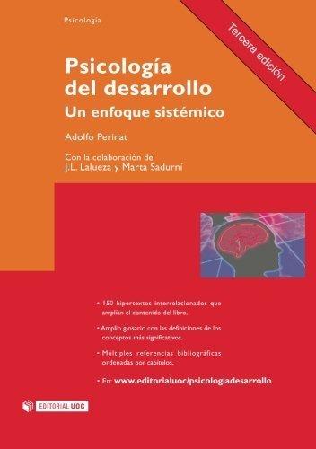 Psicolog??a del desarrollo. Un enfoque sist??mico. Tercera edici??n (incluye web) (Manuales/ Psicologia) (Spanish Edition) by Adolfo Perinat. (2007-05-08)