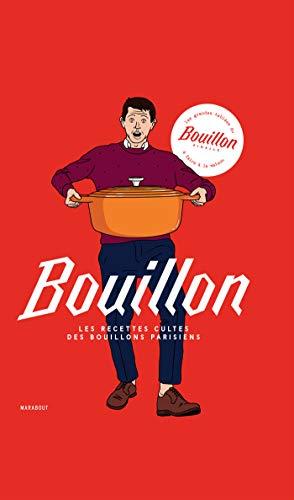 Bouillon: Les recettes cultes des bouillons parisiens par Collectif