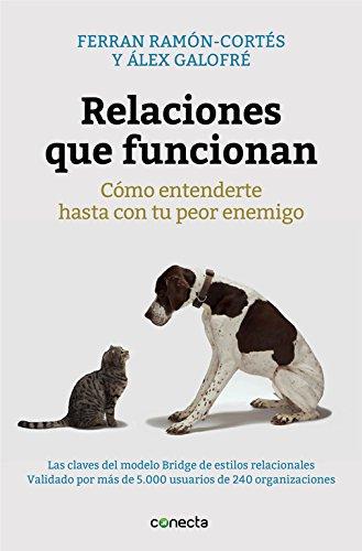 Relaciones que funcionan: Cómo entenderte hasta con tu peor enemigo (CONECTA) por Ferran Ramon-Cortés