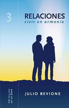 Relaciones, vivir en armonia (En La Zona nº 3) de [Bevione, Julio]