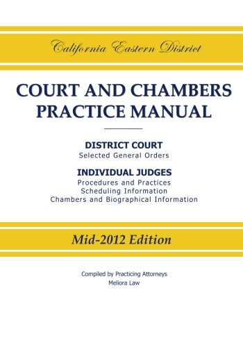 California Eastern District Court and Chambers Practice Manual por Practicing Attorneys/Meliora Law
