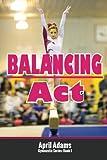 Balancing Act (The Gymnastics)