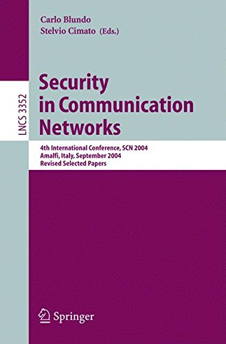 Security in Communication Networks: 4th International Conference, SCN 2004, Amalfi, Italy, September 8-10, 2004, Revised Selected Papers (Lecture Notes in Computer Science)