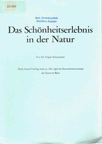 Das Schönheitserlebnis in der Natur. Nach einem Vortrag vom 30. Mai 1967 im Naturschutzverband des Kantons Bern.