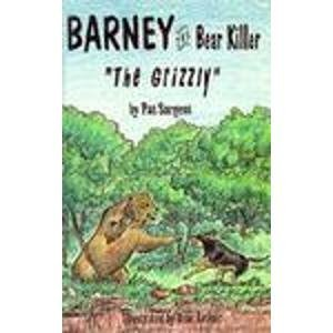 Grizzly (Barney the bear killer) by Pat Sargent (1994-01-01)