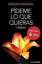 Pideme lo que quieras o dejame (Spanish Edition) by Megan Maxwell (2014-07-08)