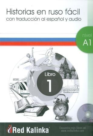 Historias en ruso fácil. Nivel A1. Libro 1: Con traducción al español y audio por Red Kalinka - Escuela de ruso