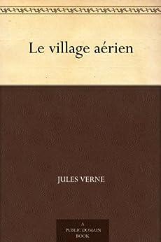 Le village aérien par [Verne, Jules]